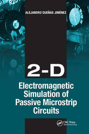 2-D Electromagnetic Simulation of Passive Microstrip Circuits - 1st Edition book cover