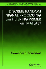 Discrete Random Signal Processing and Filtering Primer with MATLAB