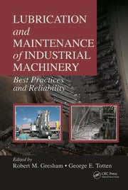Lubrication and Maintenance of Industrial Machinery - 1st Edition book cover