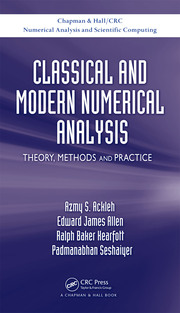 Classical and Modern Numerical Analysis: Theory, Methods and Practice