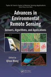 Advances in Environmental Remote Sensing: Sensors, Algorithms, and Applications
