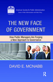The New Face of Government: How Public Managers Are Forging a New Approach to Governance