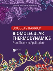 Biomolecular Thermodynamics: From Theory to Application