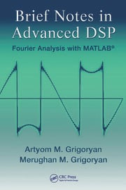 Brief Notes in Advanced DSP: Fourier Analysis with MATLAB