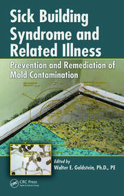 Sick Building Syndrome and Related Illness: Prevention and Remediation of Mold Contamination