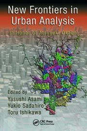 New Frontiers in Urban Analysis: In Honor of Atsuyuki Okabe