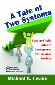 A Tale of Two Systems: Lean and Agile Software Development for Business Leaders