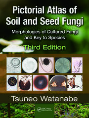 Pictorial Atlas of Soil and Seed Fungi: Morphologies of Cultured Fungi and Key to Species,Third Edition