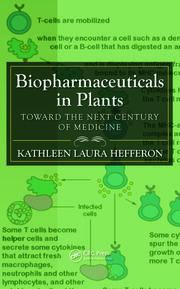 Biopharmaceuticals in Plants: Toward the Next Century of Medicine