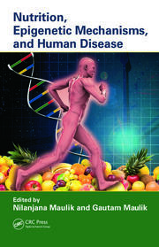 Nutrition, Epigenetic Mechanisms, and Human Disease