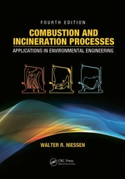 Combustion and Incineration Processes: Applications in Environmental Engineering, Fourth Edition
