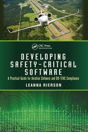 Developing Safety-Critical Software: A Practical Guide for Aviation Software and DO-178C Compliance