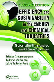 Efficiency and Sustainability in the Energy and Chemical Industries: Scientific Principles and Case Studies, Second Edition