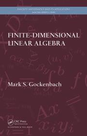 Finite-Dimensional Linear Algebra
