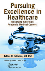 Pursuing Excellence in Healthcare: Preserving America's Academic Medical Centers