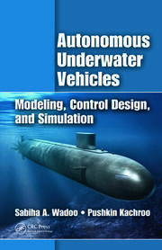 Autonomous Underwater Vehicles: Modeling, Control Design and Simulation