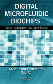 Digital Microfluidic Biochips: Design Automation and Optimization