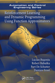 Reinforcement Learning and Dynamic Programming Using Function Approximators - 1st Edition book cover