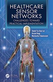 Healthcare Sensor Networks: Challenges Toward Practical Implementation