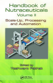 Handbook of Nutraceuticals Volume II: Scale-Up, Processing and Automation