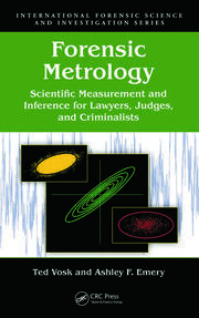 Forensic Metrology: Scientific Measurement and Inference for Lawyers, Judges, and Criminalists