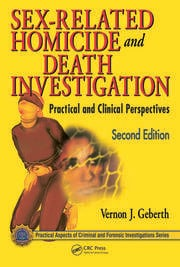 Sex-Related Homicide and Death Investigation: Practical and Clinical Perspectives, Second Edition