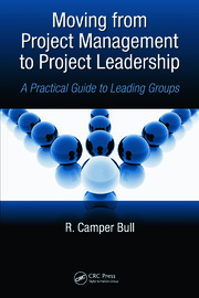 Moving from Project Management to Project Leadership: A Practical Guide to Leading Groups