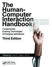 Human Computer Interaction Handbook: Fundamentals, Evolving Technologies, and Emerging Applications, Third Edition