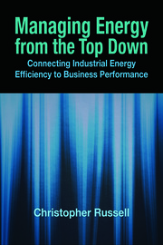 Managing Energy From the Top Down: Connecting Industrial Energy Efficiency to Business Performance