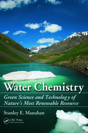 Water Chemistry: Green Science and Technology of Nature's Most Renewable Resource