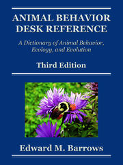 Animal Behavior Desk Reference: A Dictionary of Animal Behavior, Ecology, and Evolution, Third Edition