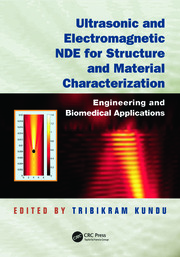 Ultrasonic and Electromagnetic NDE for Structure and Material Characterization - 1st Edition book cover