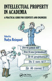 Intellectual Property in Academia: A Practical Guide for Scientists and Engineers
