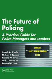 The Future of Policing: A Practical Guide for Police Managers and Leaders