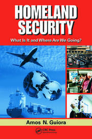 Homeland Security: What Is It and Where Are We Going?