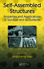 Self-Assembled Structures: Properties and Applications in Solution and on Surfaces