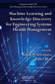 Machine Learning and Knowledge Discovery for Engineering Systems Health Management - 1st Edition book cover
