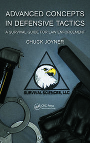 Advanced Concepts in Defensive Tactics: A Survival Guide for Law Enforcement