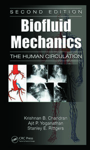 Biofluid Mechanics: The Human Circulation, Second Edition