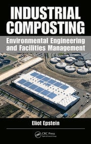 Industrial Composting: Environmental Engineering and Facilities Management