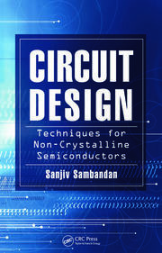 Circuit Design Techniques for Non-Crystalline Semiconductors