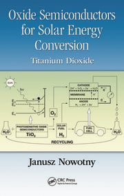 Oxide Semiconductors for Solar Energy Conversion: Titanium Dioxide