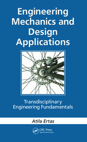 Engineering Mechanics and Design Applications: Transdisciplinary Engineering Fundamentals