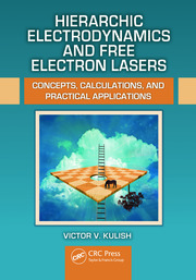 Hierarchic Electrodynamics and Free Electron Lasers: Concepts, Calculations, and Practical Applications