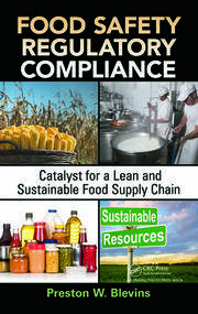 Food Safety Regulatory Compliance: Catalyst for a Lean and Sustainable Food Supply Chain