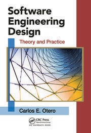 Software Engineering Design: Theory and Practice