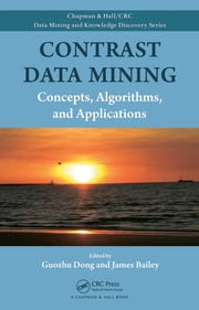 Contrast Data Mining: Concepts, Algorithms, and Applications