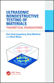 Ultrasonic Nondestructive Testing of Materials: Theoretical Foundations