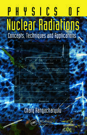 Physics of Nuclear Radiations - 1st Edition book cover