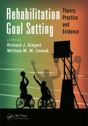 Rehabilitation Goal Setting: Theory, Practice and Evidence